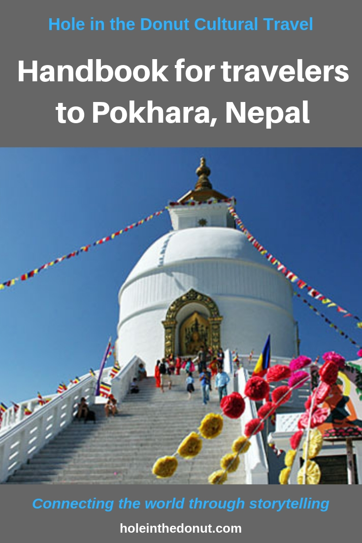Everything travelers need to know about Pokhara, Nepal.