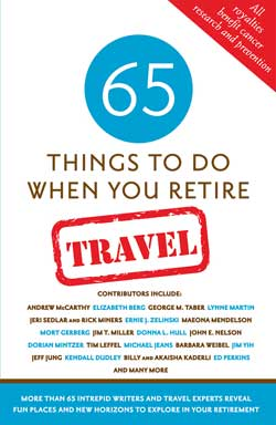 65 Things To Do When You Retire: Travel benefits cancer research and prevention