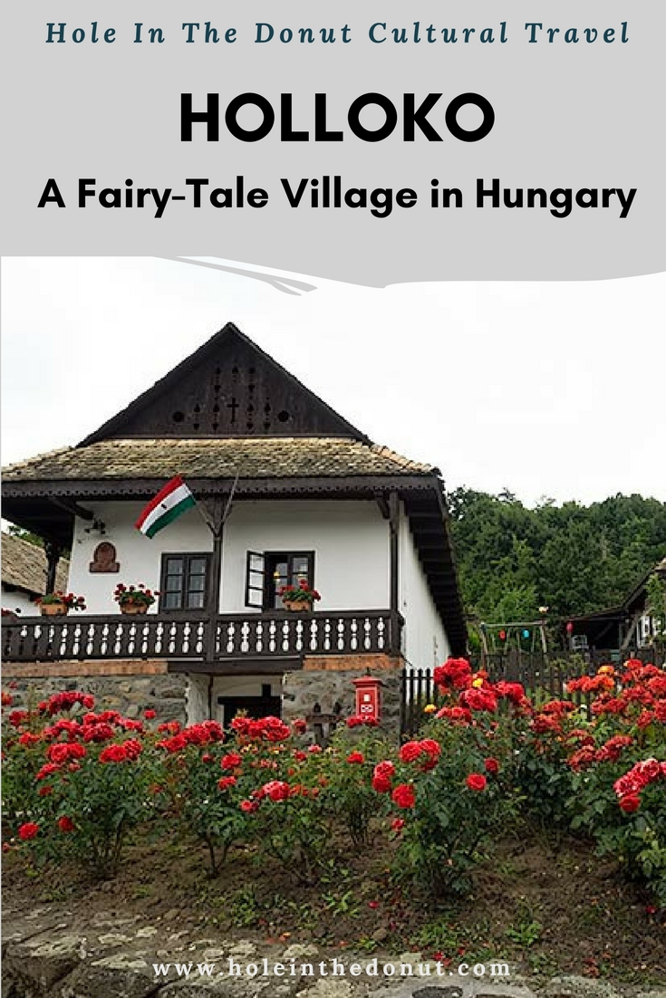 Holloko, a Fairy-Tale Village in the Hungarian Hills