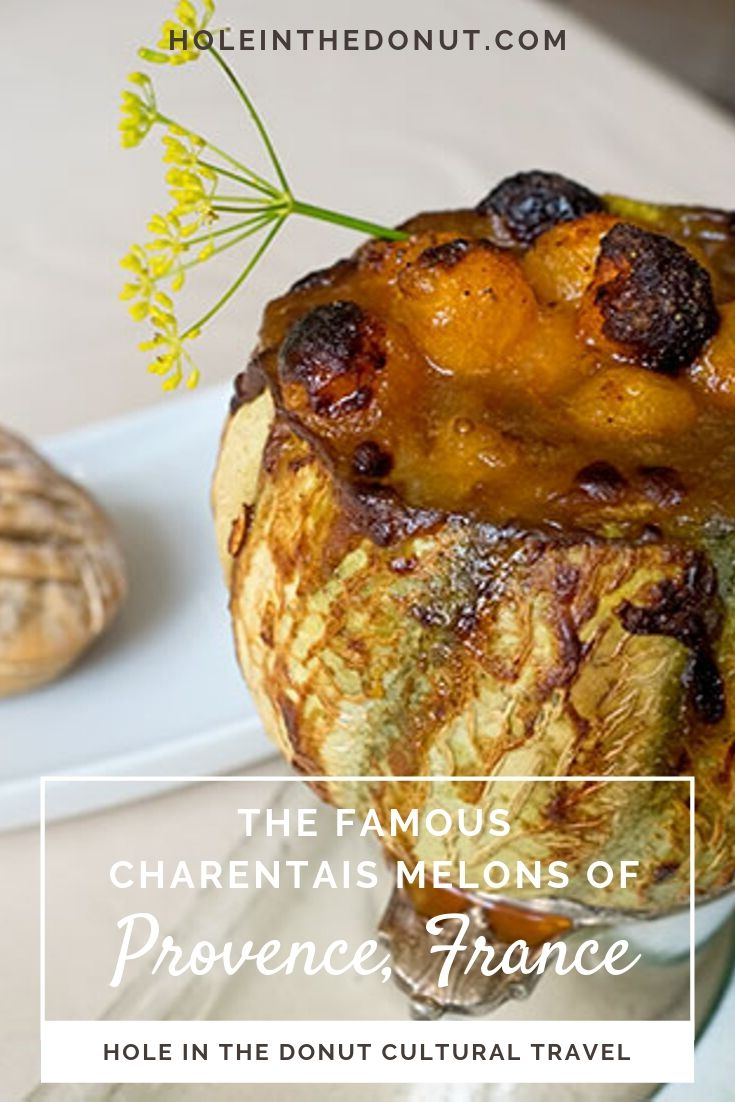 The Famous Charentais Melons of Provence - Not Just for Breakfast Any More