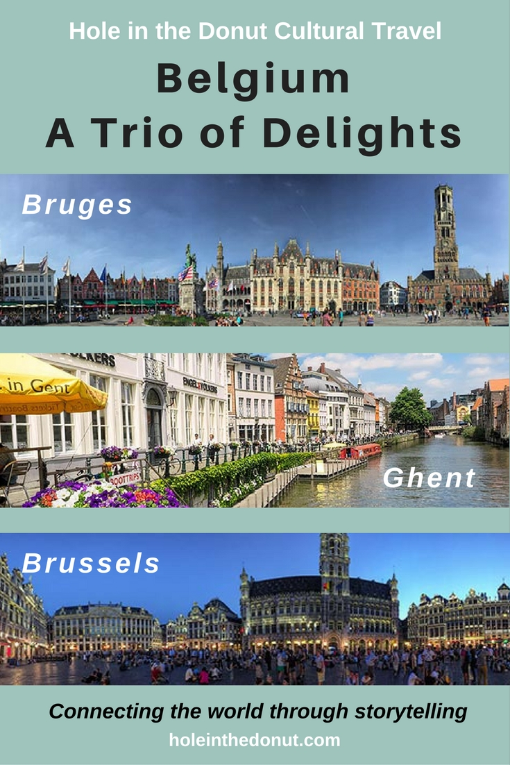A Trio of Delights in Belgium: Brussels, Bruges, and Ghent