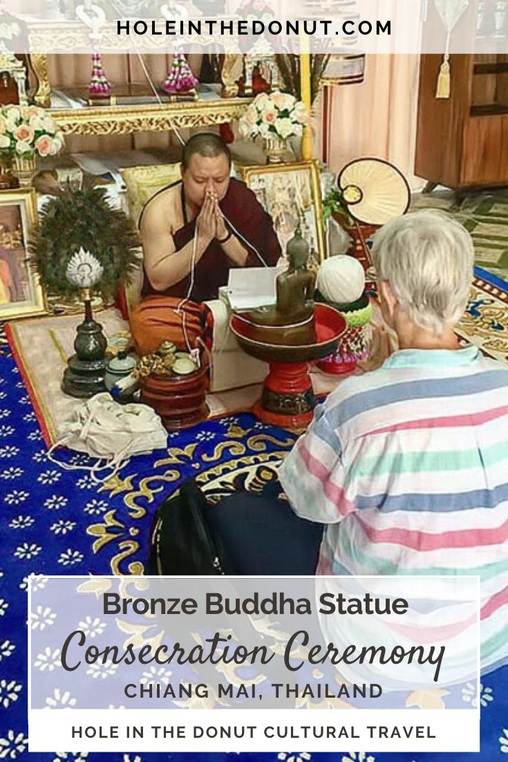 When I finally found a Buddha statue that spoke to me, I took it to a Wat here in Chiang Mai, Thailand, where a monk performed a Buddha statue consecration ceremony.