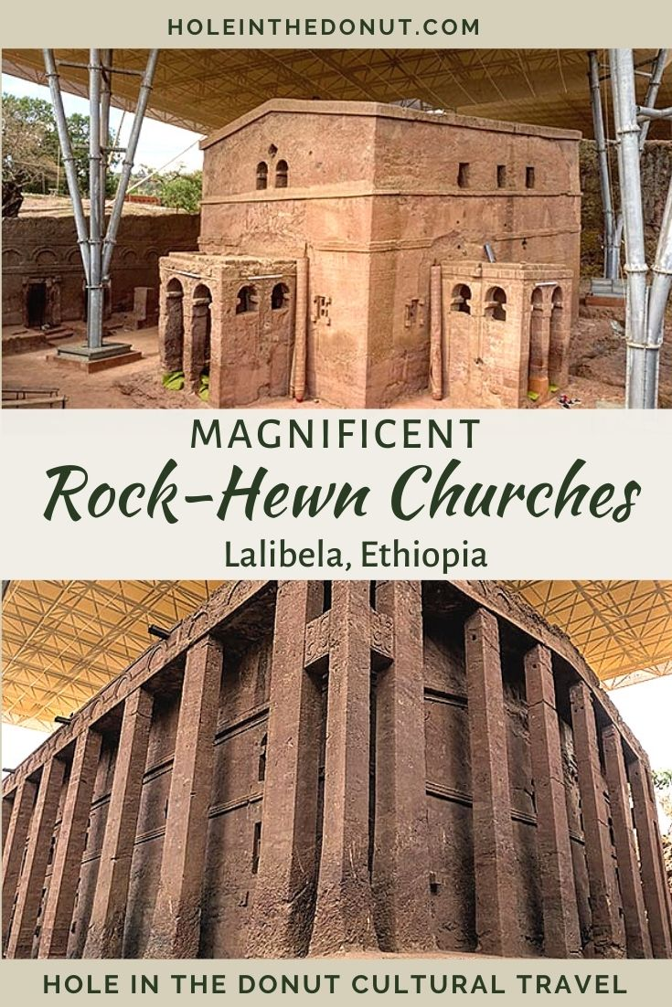 The Magnificent Rock-Hewn Churches of Lalibela, Ethiopia