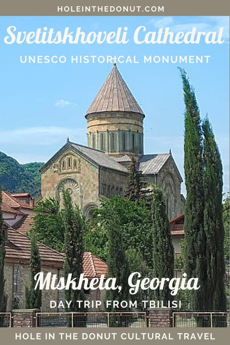 The Historical UNESCO Monuments of Mtskheta, Georgia